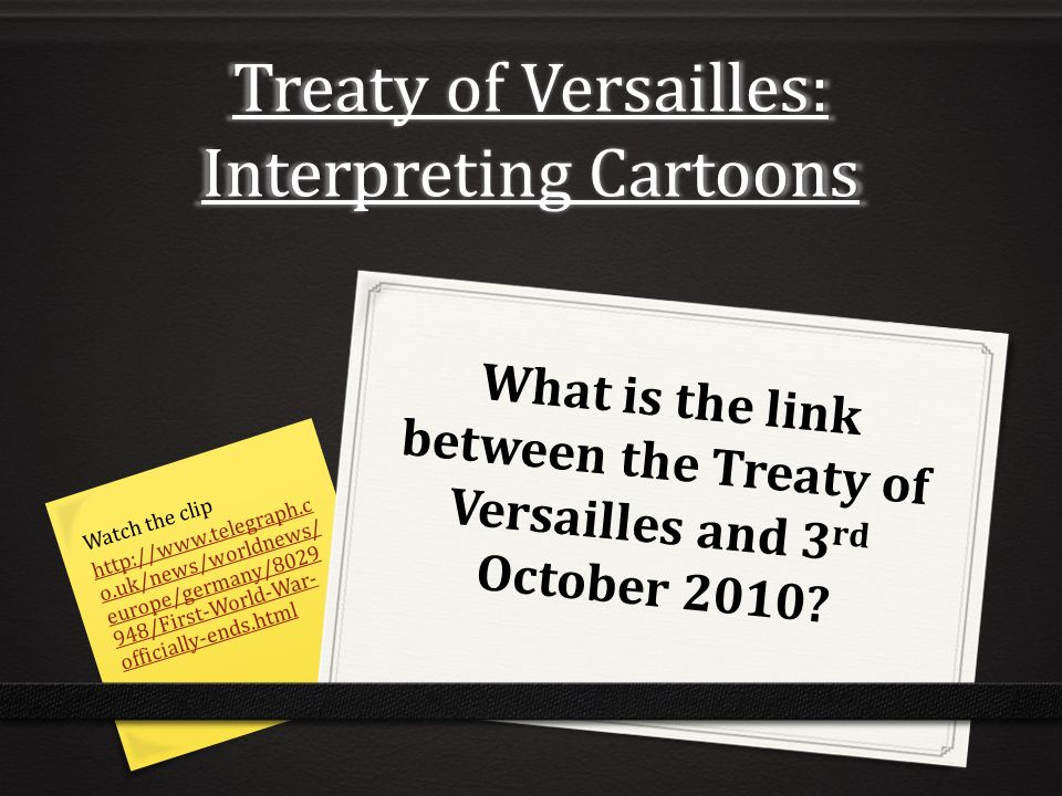 the objectives and impact of the treaty of versailles after world war i Many historians trace the roots of world war ii to the treaty of versailles and other had a huge impact after world war objectives in japan.