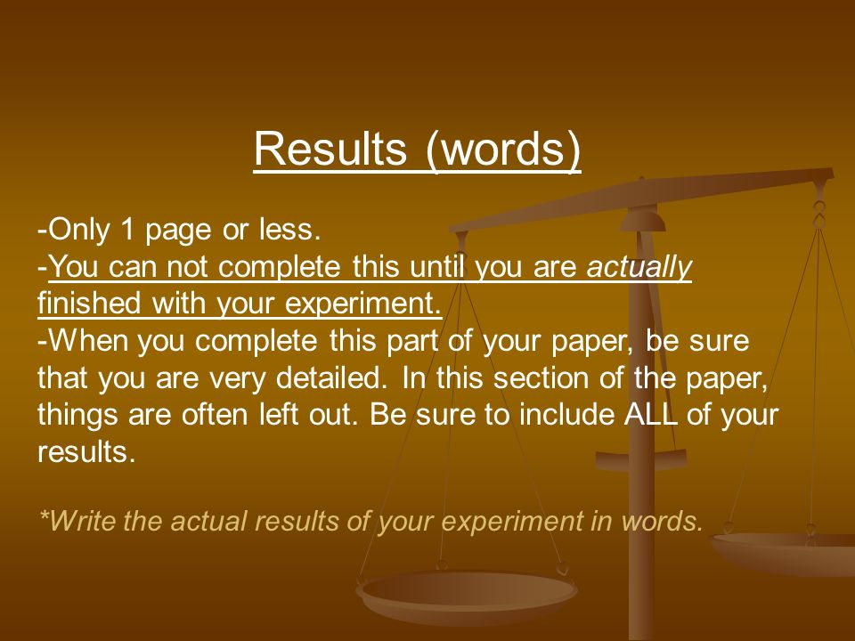 Results (words) -Only 1 page or less.