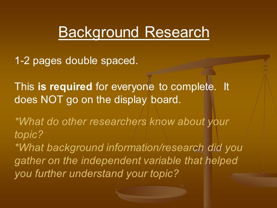 Background Research 1-2 pages double spaced.