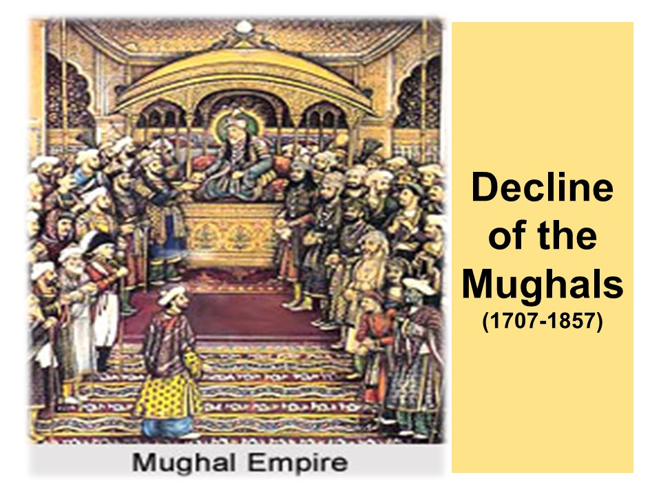 decline of mughal empire and role of aurangzeb Beginning of the decline of the mughal empire can be traced to the strong rule of aurangzeb aurangzeb inherited a large empire, yet he adopted a policy of extending it further to the farthest geographical limits in the south at the great expense of men and materials political cause in read more.