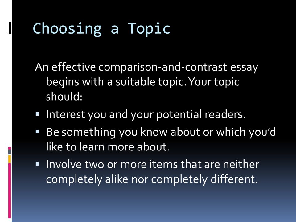 effective comparison essay The following 8 easy steps will guide you through the process of writing an effective compare-and-contrast essay that actually has something valuable to say 1) so they're alike and they're different so what a good paper will not simply offer a summary of themes, characters, or plot your job is to think about how these.