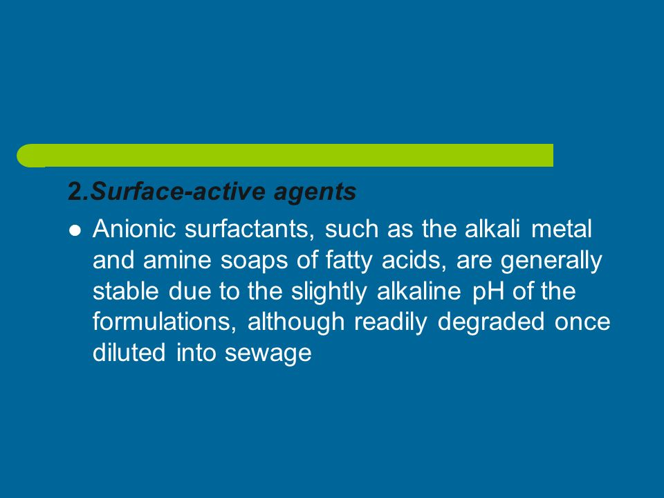 2.Surface-active agents