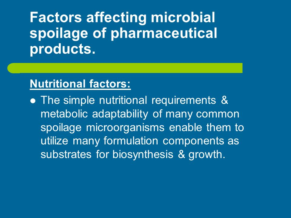 Factors affecting microbial spoilage of pharmaceutical products.