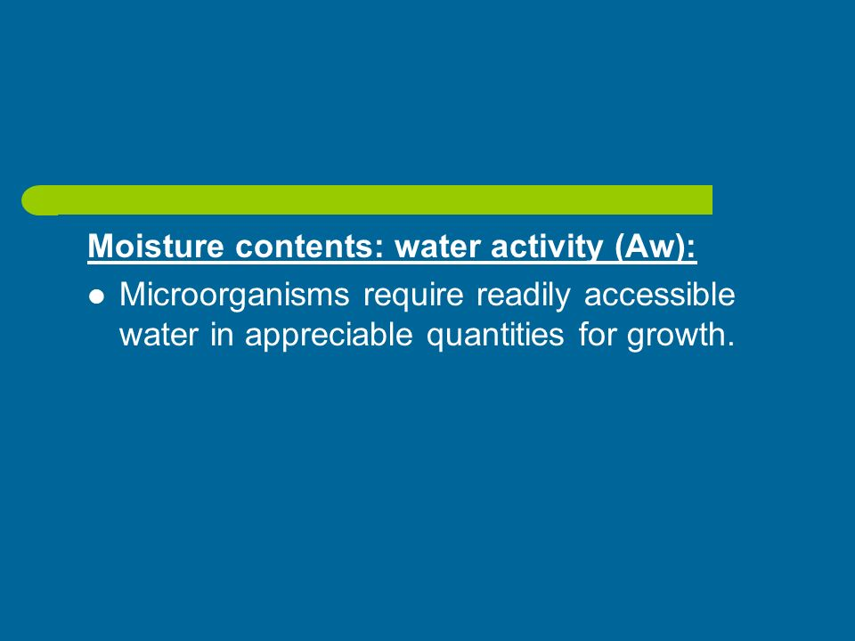 Moisture contents: water activity (Aw):