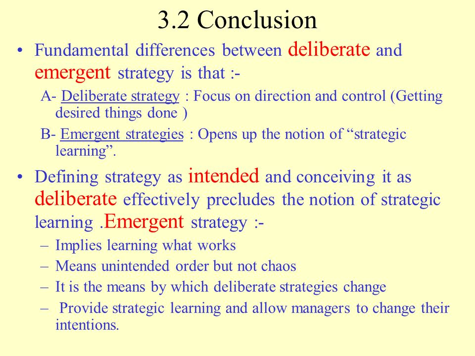 difference between emergent and deliberate strategy As adjectives the difference between emerging and emergent is that emerging is  a strategy game is emergent because so many units can interact and have some.