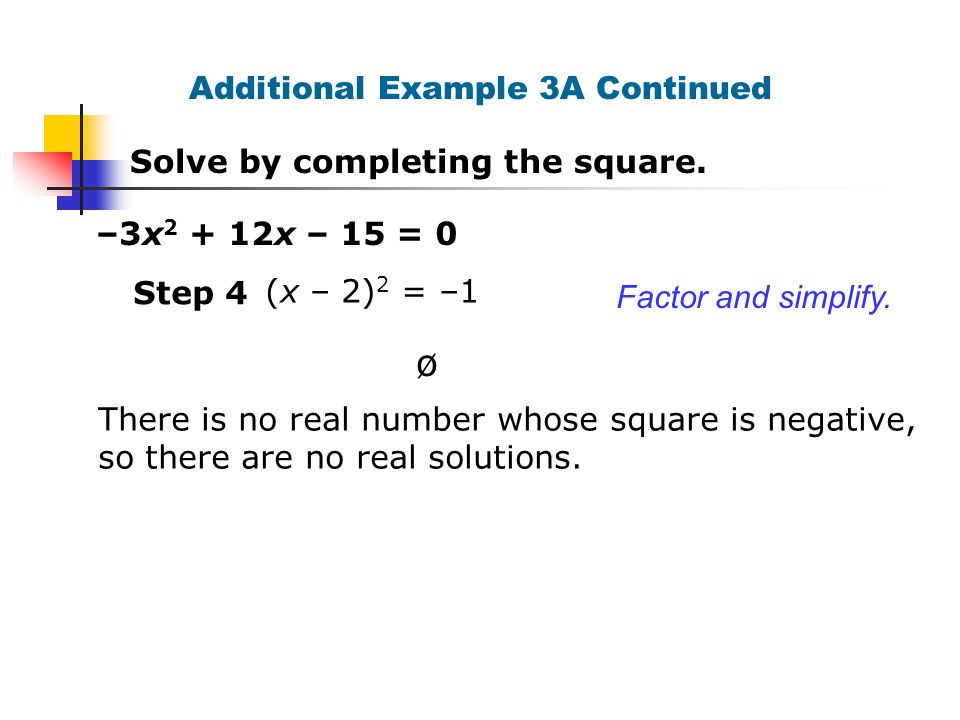Solve quadratic equations by completing the square ppt download 21 additional example 3a continued ccuart Choice Image
