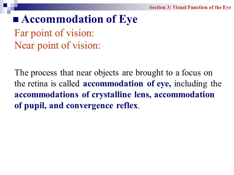 Accommodation of Eye Far point of vision: Near point of vision: