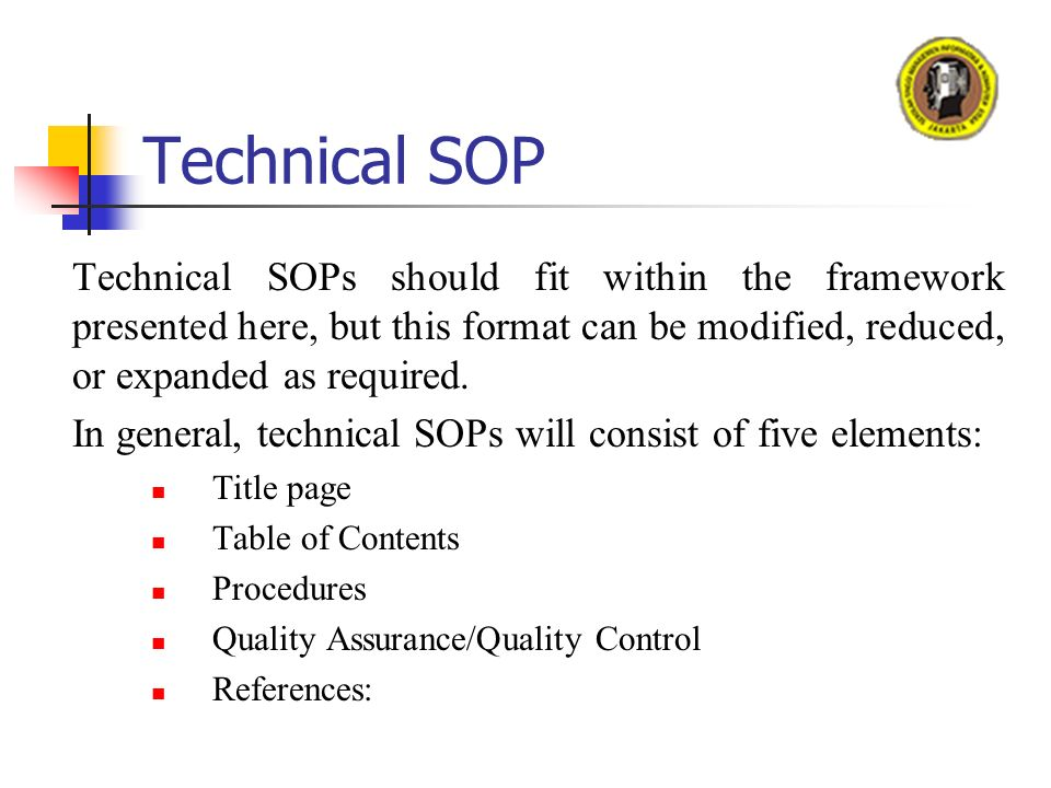 Technical SOP Technical SOPs Should Fit Within The Framework Presented  Here, But This Format Can