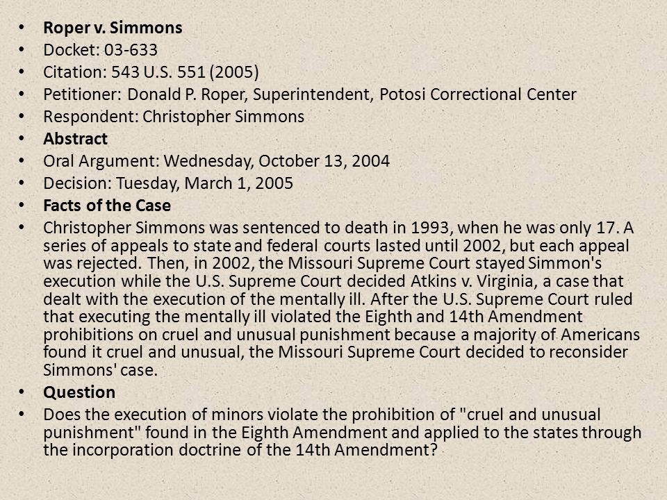 the controversial issue of death penalty in the roper v simmons murder case 15 american children who were sentenced to death to death has been a controversial issue that the death penalty for juveniles, in the case of roper.