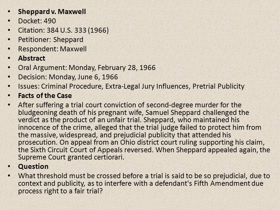 sheppard v maxwell landmark case Cleveland marilyn sheppard may be dead if anyone told me six months ago that i'd be in front of 150 people speaking at a conference on the sheppard case next year is the 50th anniversary of that landmark decision, sheppard v maxwell.