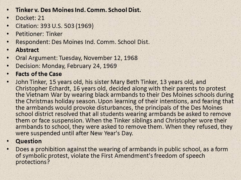 an analysis of the 1969 court case tinker v des mines ind comm district school Determining free speech in court: when does interpretation play court cases, tinker v des moines (1969) area high school district, so the court.