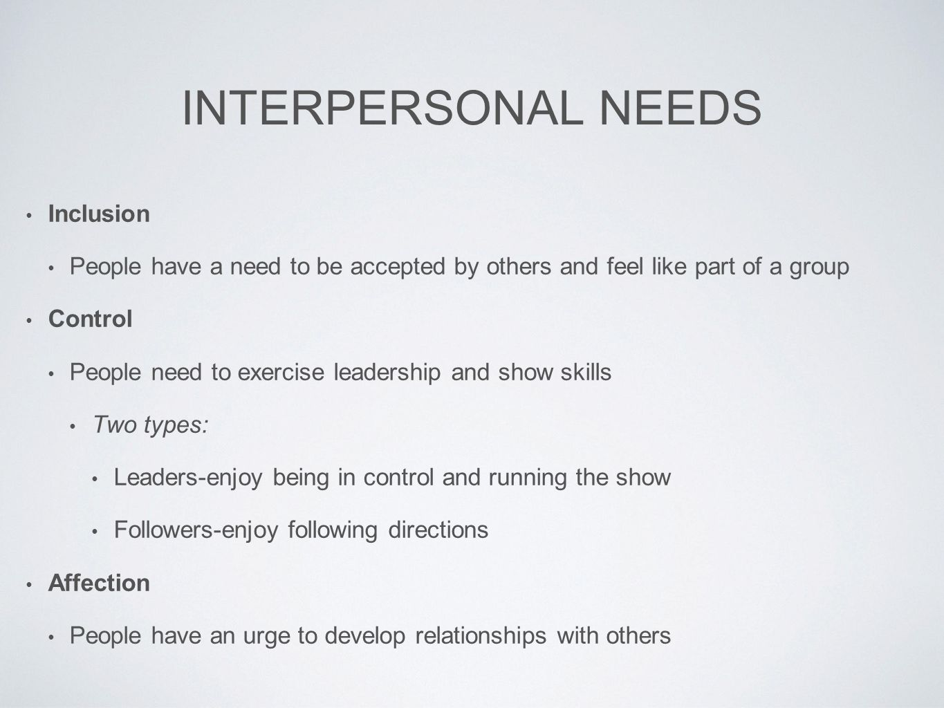 interpersonal needs Interpersonal effectiveness for leaders in just two intensive, career-changing days, you'll master the communication techniques and strategies every leader needs.
