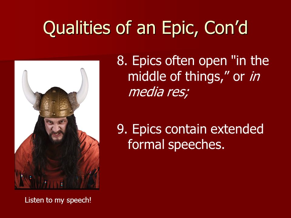 Qualities of an Epic, Con'd