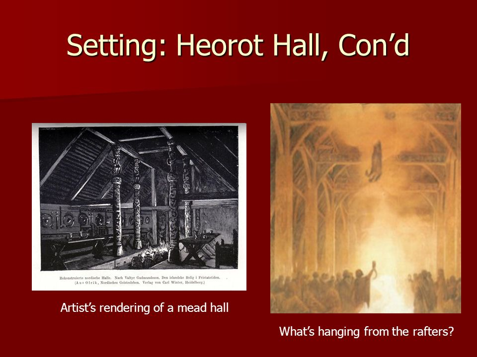 Setting: Heorot Hall, Con'd