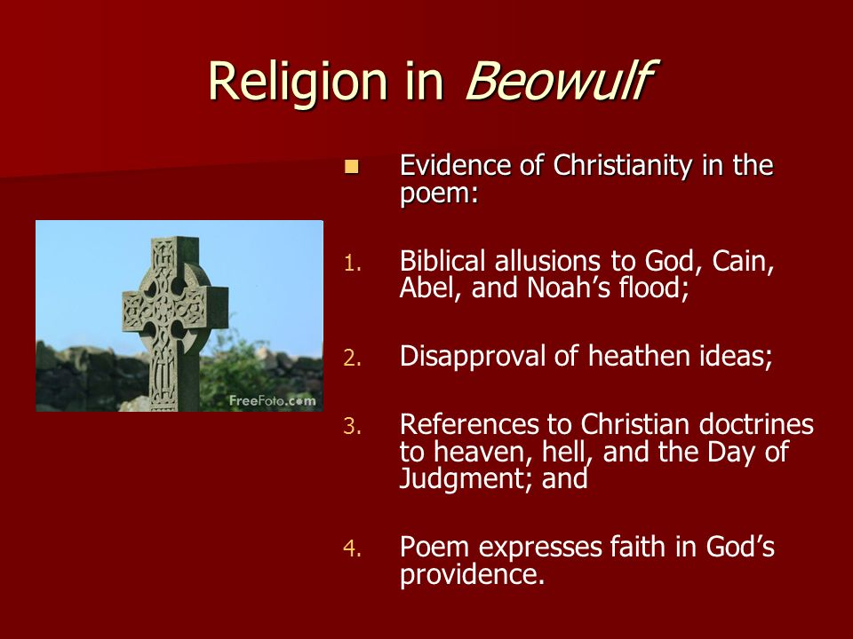 Religion in Beowulf Evidence of Christianity in the poem: