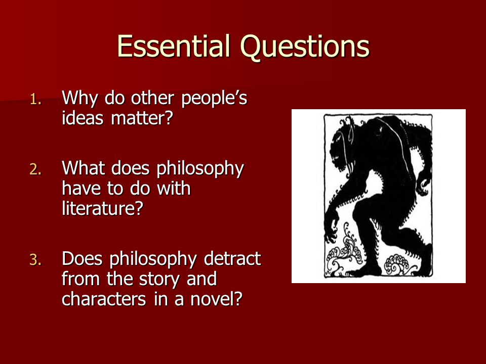 Essential Questions Why do other people's ideas matter