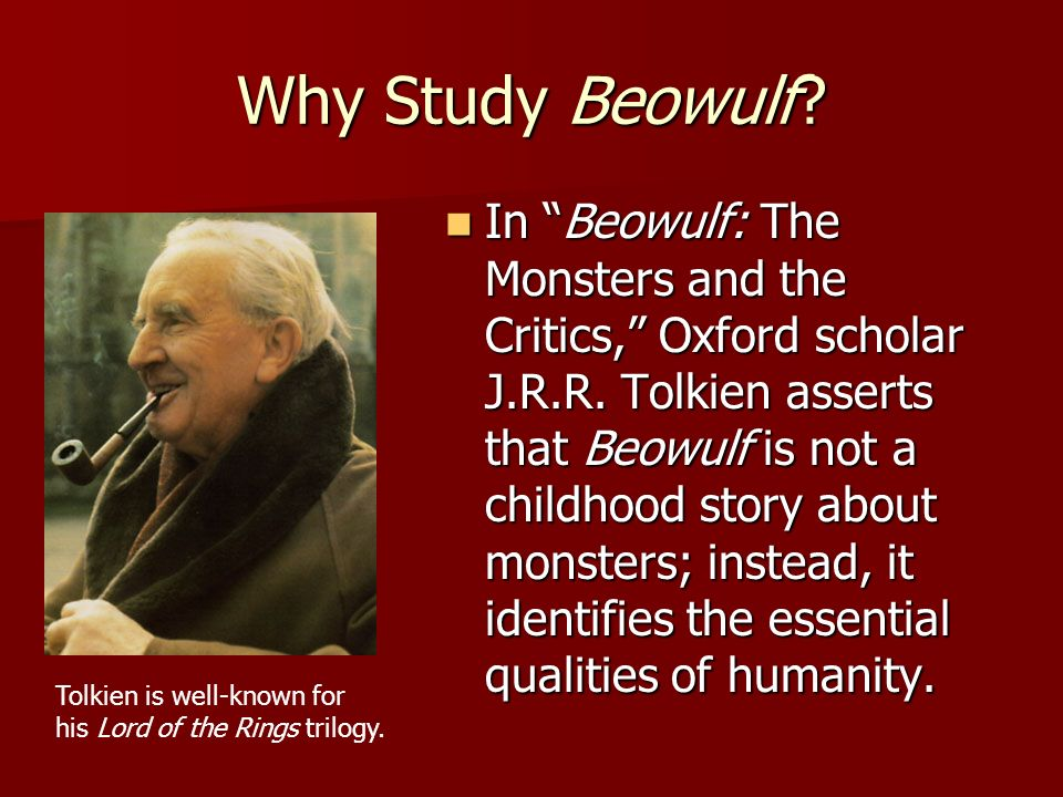 Why Study Beowulf