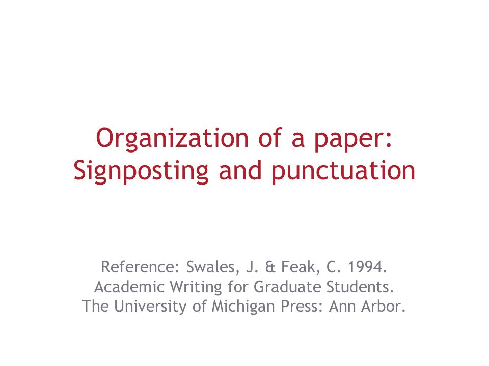 organization of a paper signposting and punctuation ppt  organization of a paper signposting and punctuation