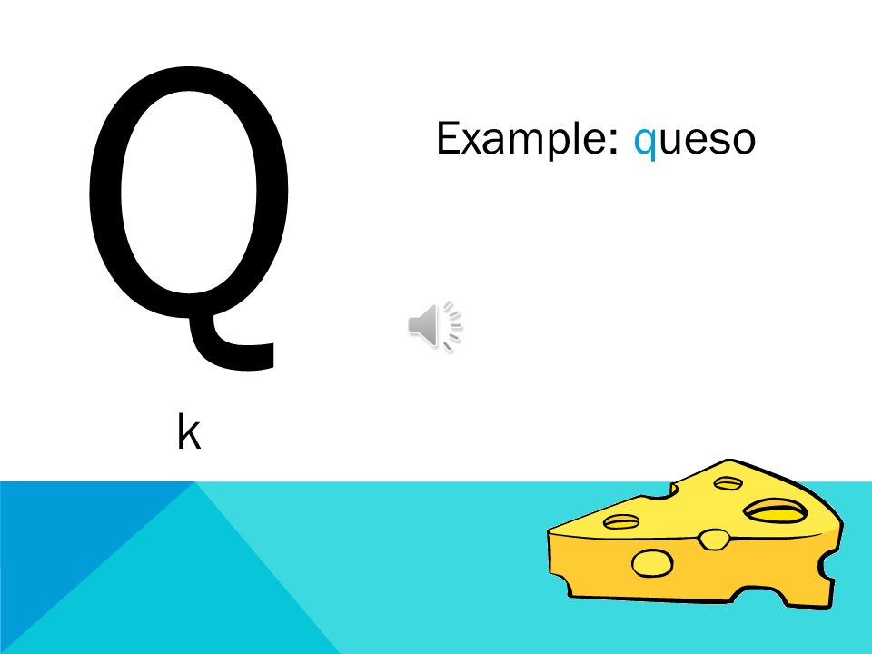 Q k Example: queso
