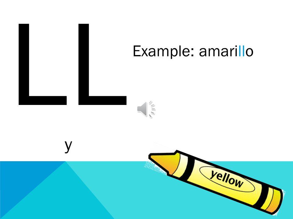 LL y Example: amarillo