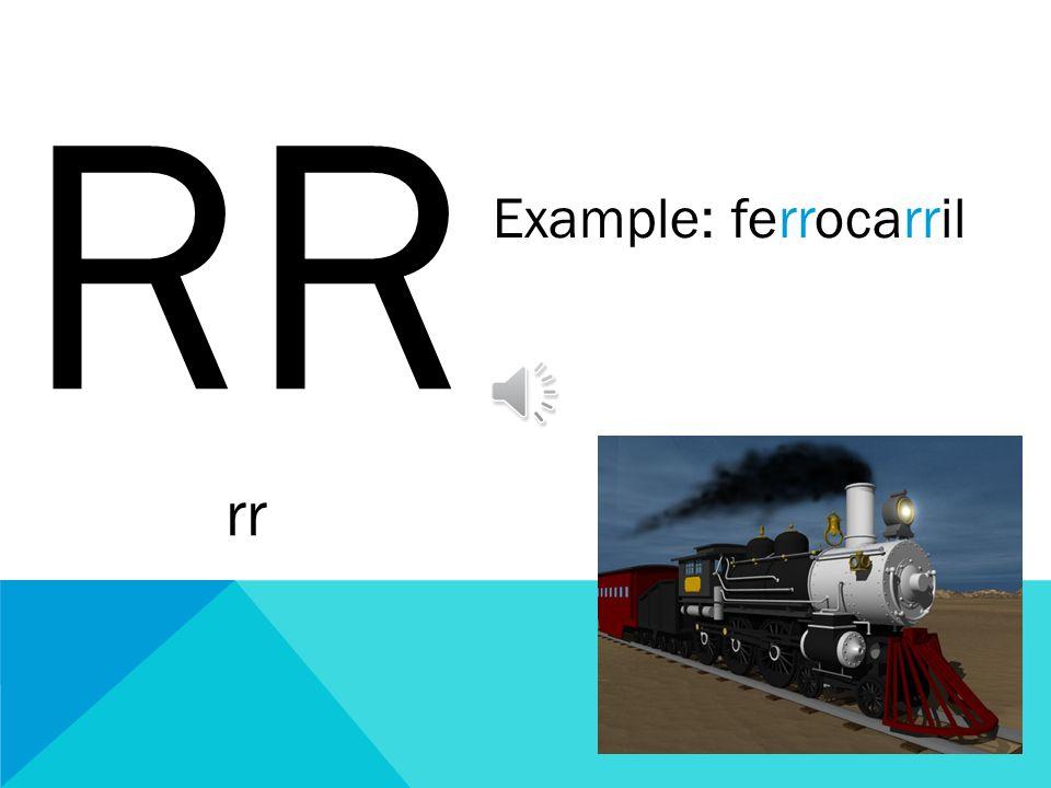 RR rr Example: ferrocarril