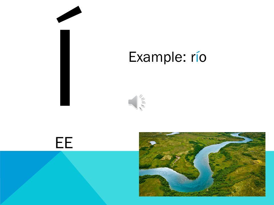 Í EE Example: río