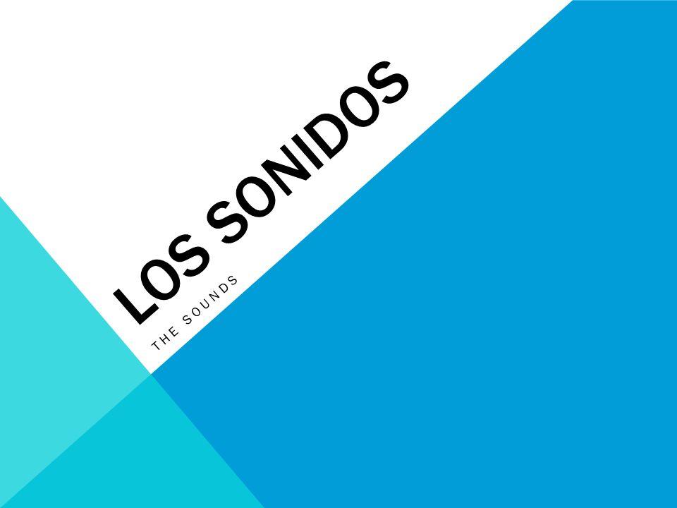 Los sonidos The sounds
