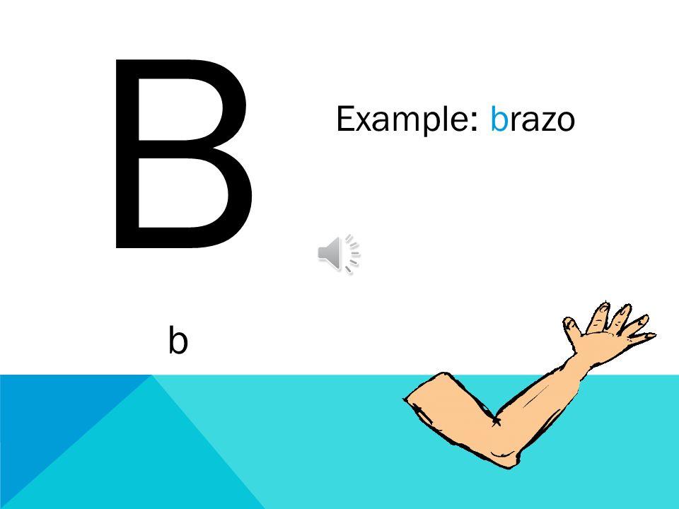 B b Example: brazo
