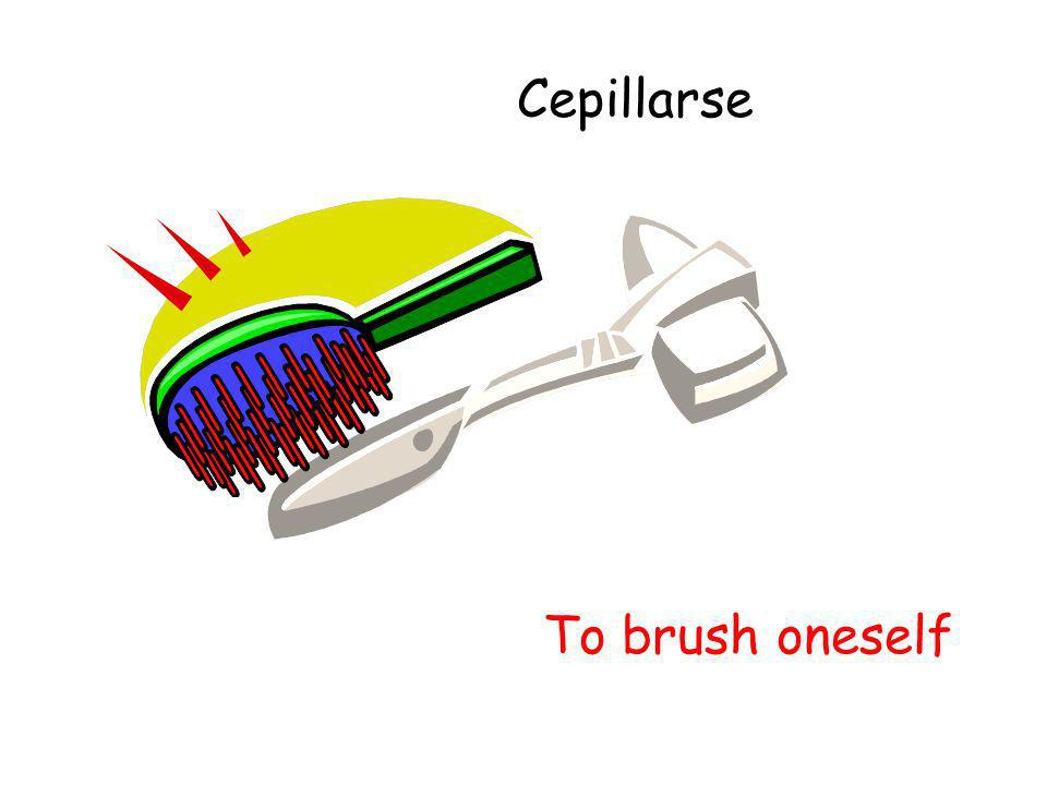 Cepillarse To brush oneself