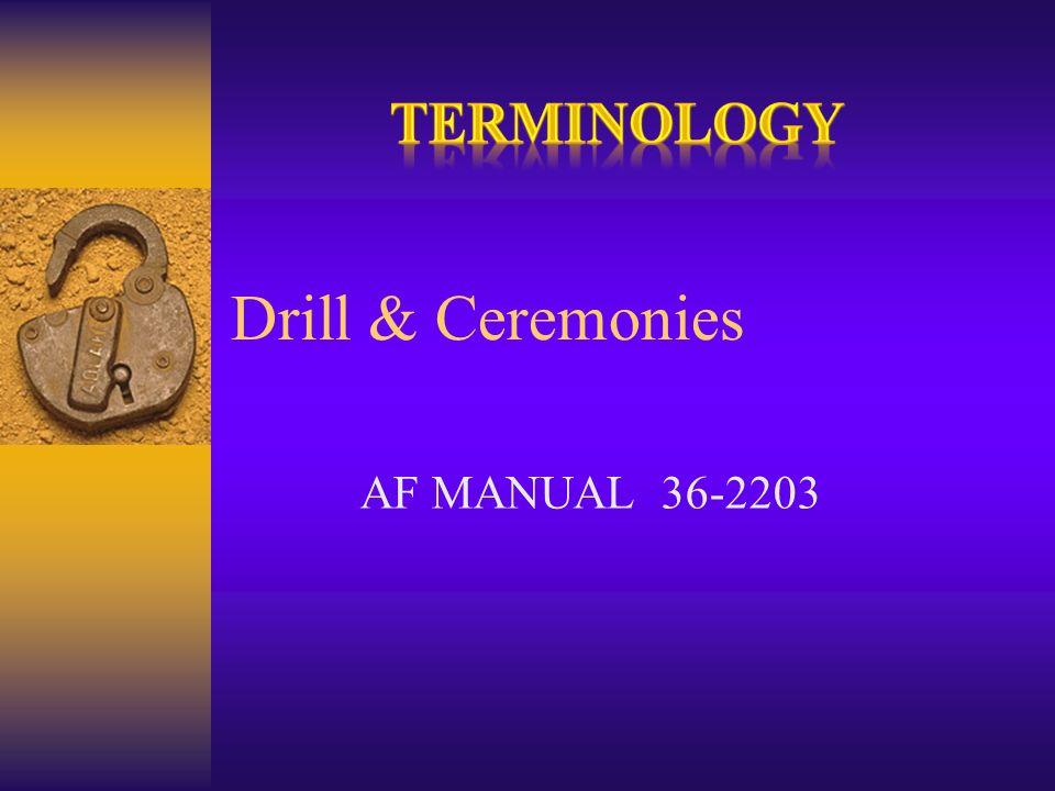 Terminology Drill & Ceremonies AF MANUAL 36-2203
