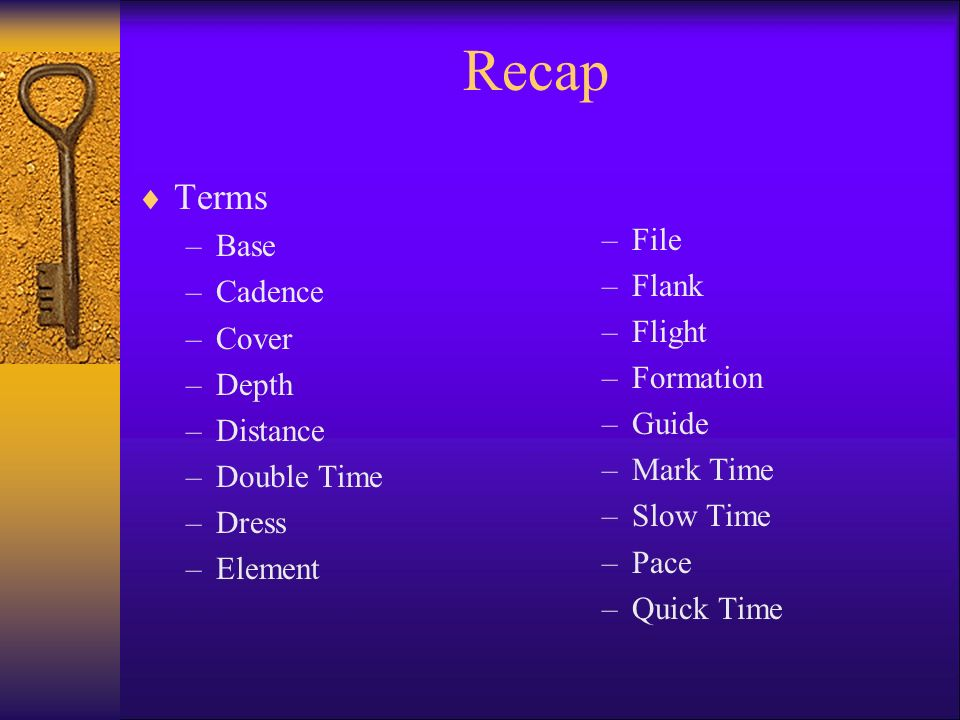Recap Terms File Base Flank Cadence Cover Flight Formation Depth