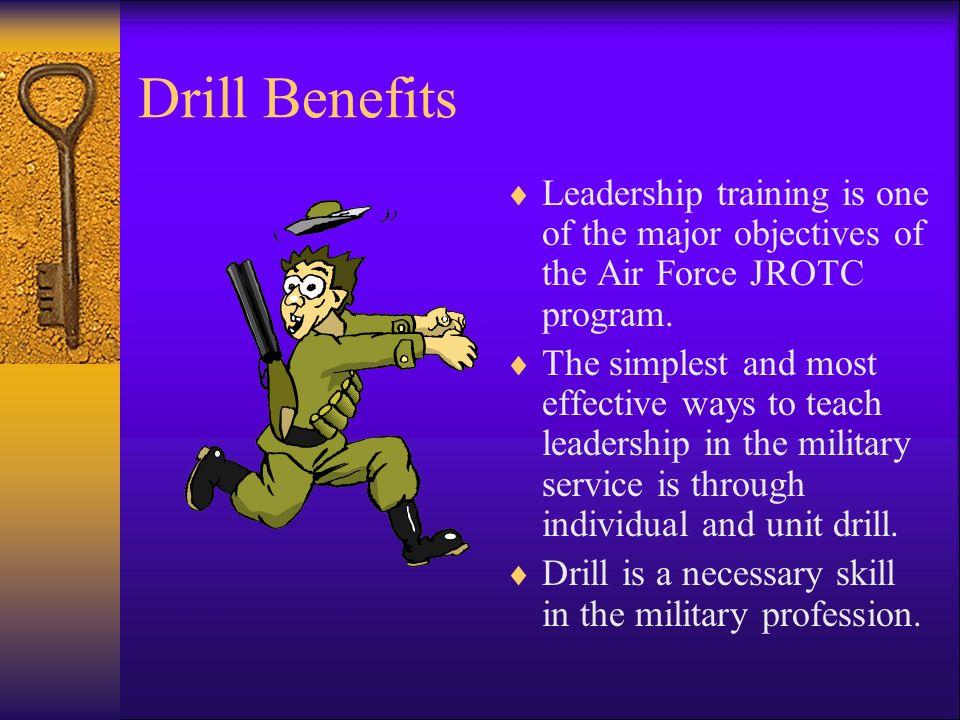Drill Benefits Leadership training is one of the major objectives of the Air Force JROTC program.