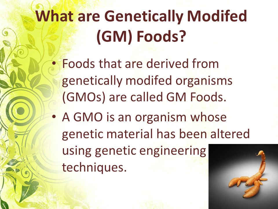 genetically modified food pros Benefits of food & ag biotechnology genetically engineered (ge) technology incorporates desirable traits from nature into crops, resulting in plants that can be healthier, more nutritious and better for the environment.