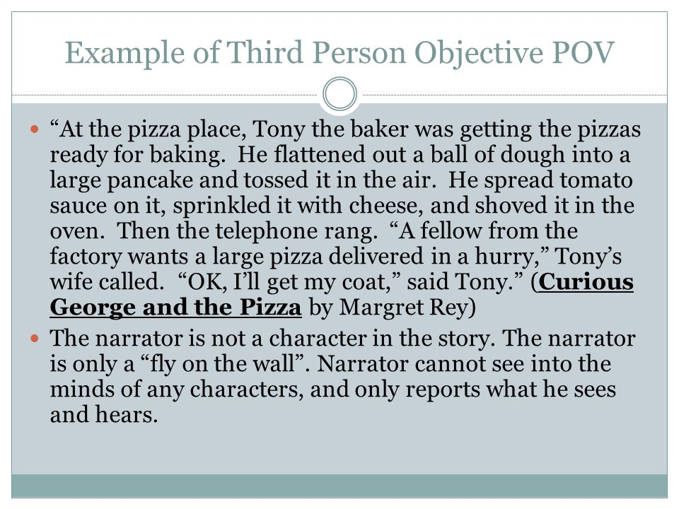 writing in third person examples Welcome to the purdue owl purdue owl writing lab owl news third person point-of-view refers to the use of third-person for example, in academic writing.