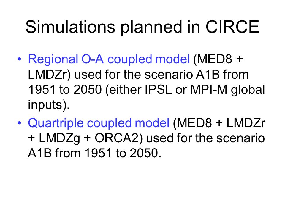 Simulations planned in CIRCE