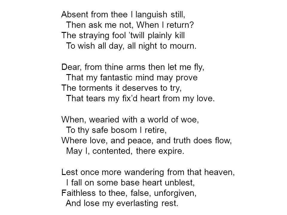 Absent from thee I languish still,