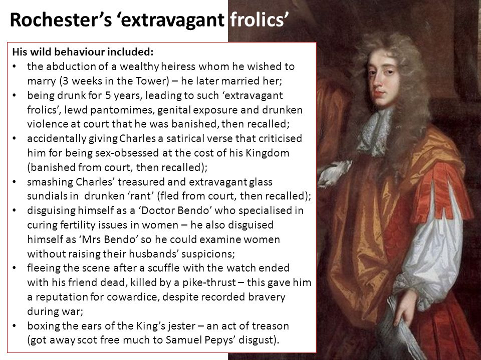 Rochester's 'extravagant frolics'