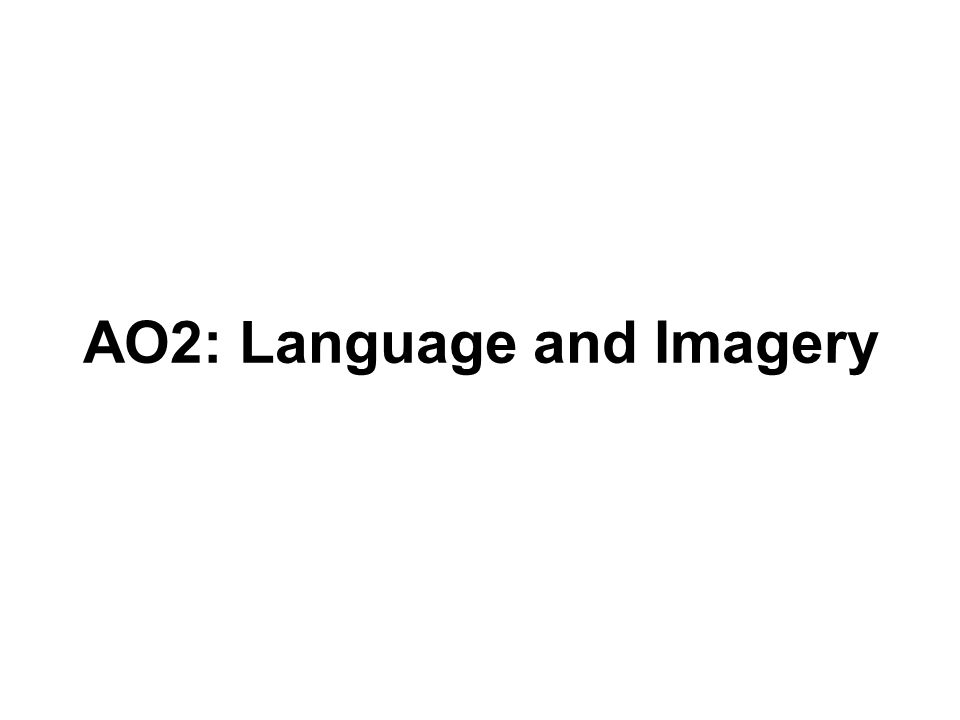 AO2: Language and Imagery