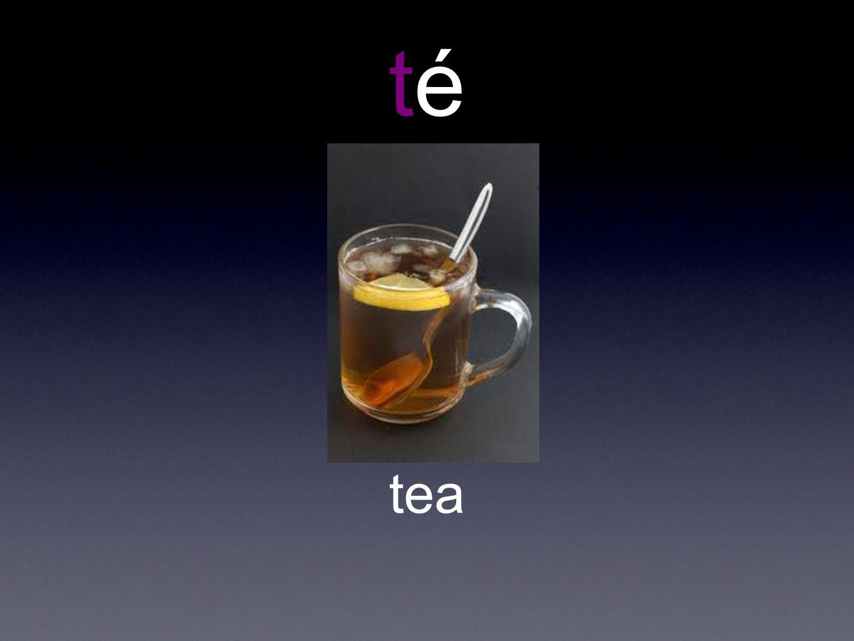 té tea
