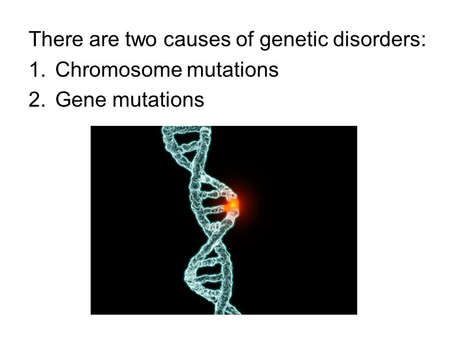 causes and effects of genetic diseases Researchers have discovered the cause of the primary genetic risk factor for alzheimer's disease, and a possible cure for the disease.