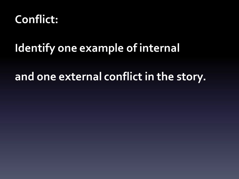 internal and external conflict in the Check out an example of how powerful stories bring the external and internal  conflicts to a climax at the same time.
