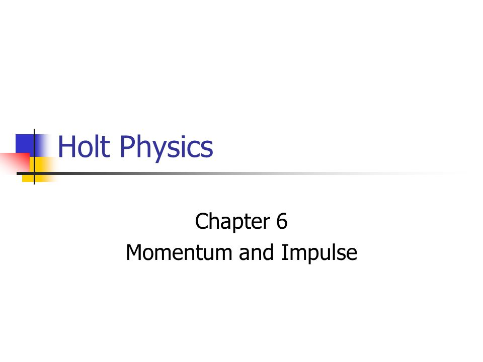 Chapter 6 Momentum And Impulse