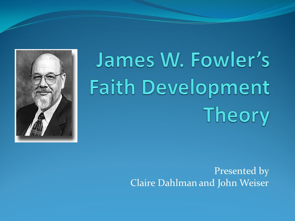 a research on faith and the faith development theory James fowler's theory of faith development has had a significant influence on religious education, pastoral care, and developmental psychology.