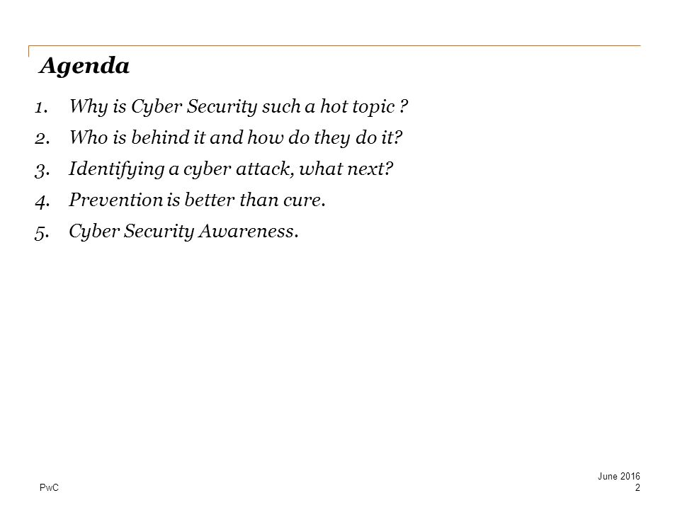 Agenda Why is Cyber Security such a hot topic