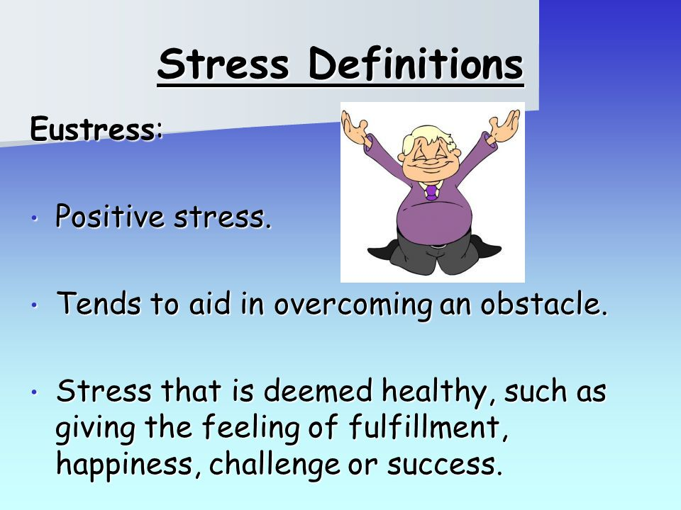 eustress stress management Much of the research on stress in nursing students is quantitative in  within each  that were perceived as sources of distress and eustress.