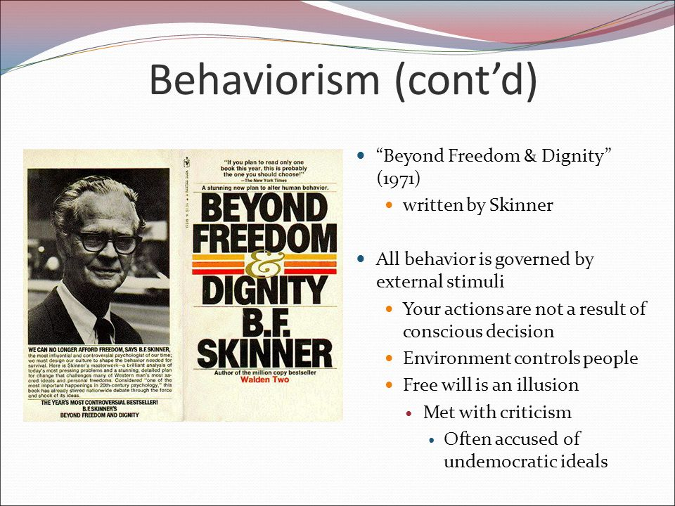 behaviorism and free will Empiricism and behaviorism essay no works  behaviorists in america were developing a theory that believed psychology should not be concerned with  free.