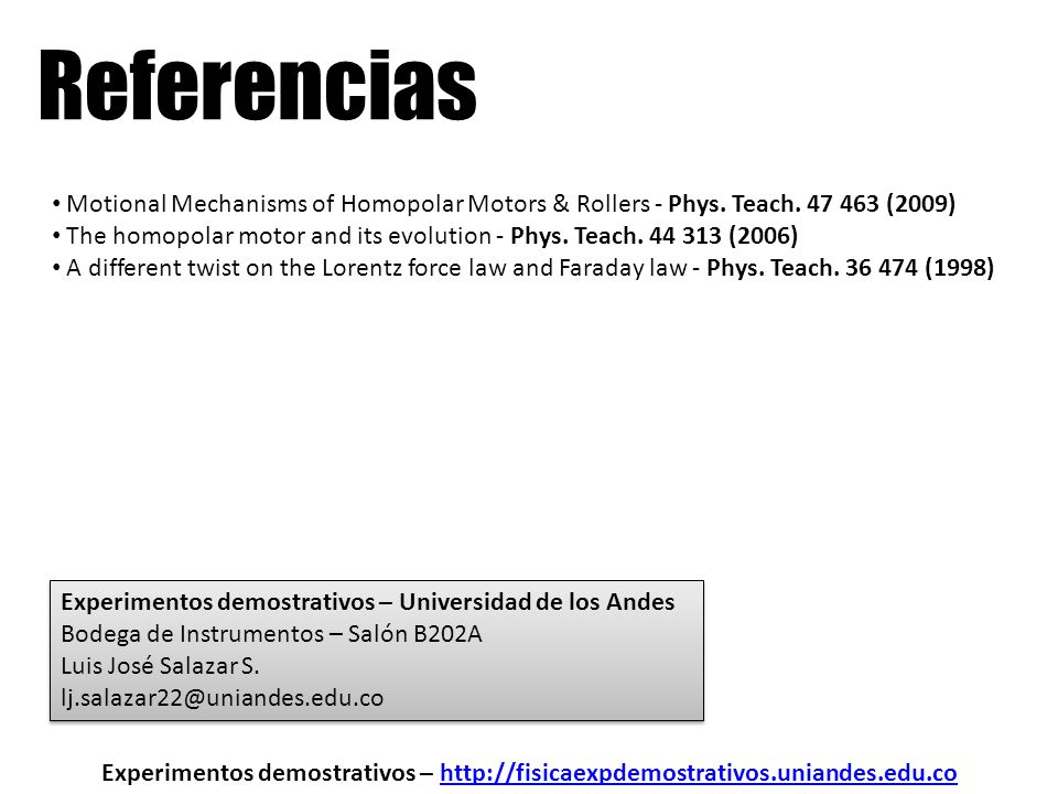 Referencias Motional Mechanisms of Homopolar Motors & Rollers - Phys. Teach. 47 463 (2009)