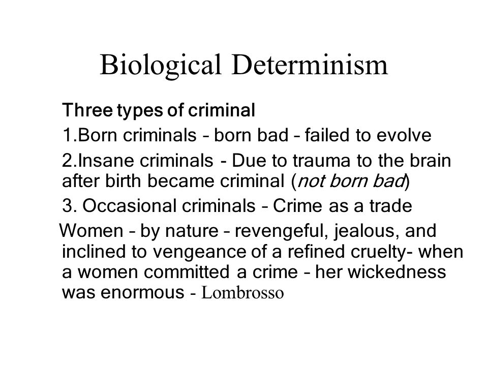 biological theories and criminal behavior Early theories of behavior relied on biological explanations lombroso 52 chapter 3: explaining delinquency—biological and psychological approaches.