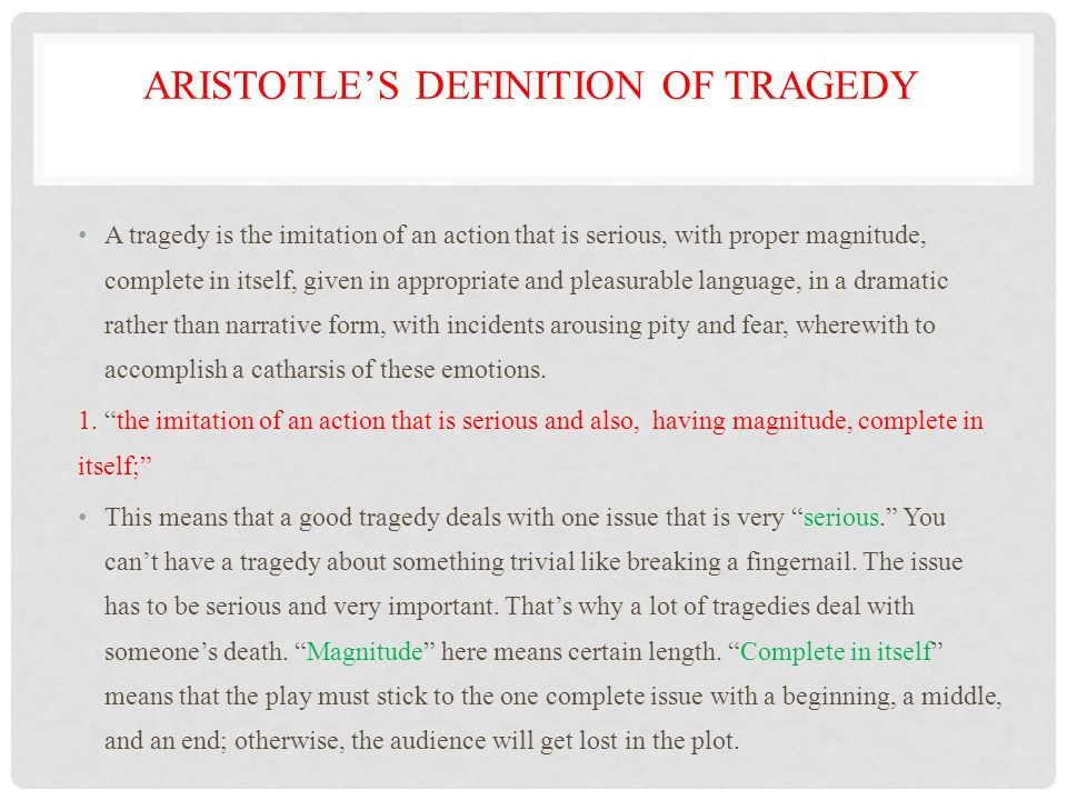 the nature of tragedy according to aristotle The nature of tragedy aristotle on tragedy: aristotle's poetics aristotle's answers to plato's 4 principal arguments against tragedy: (1.