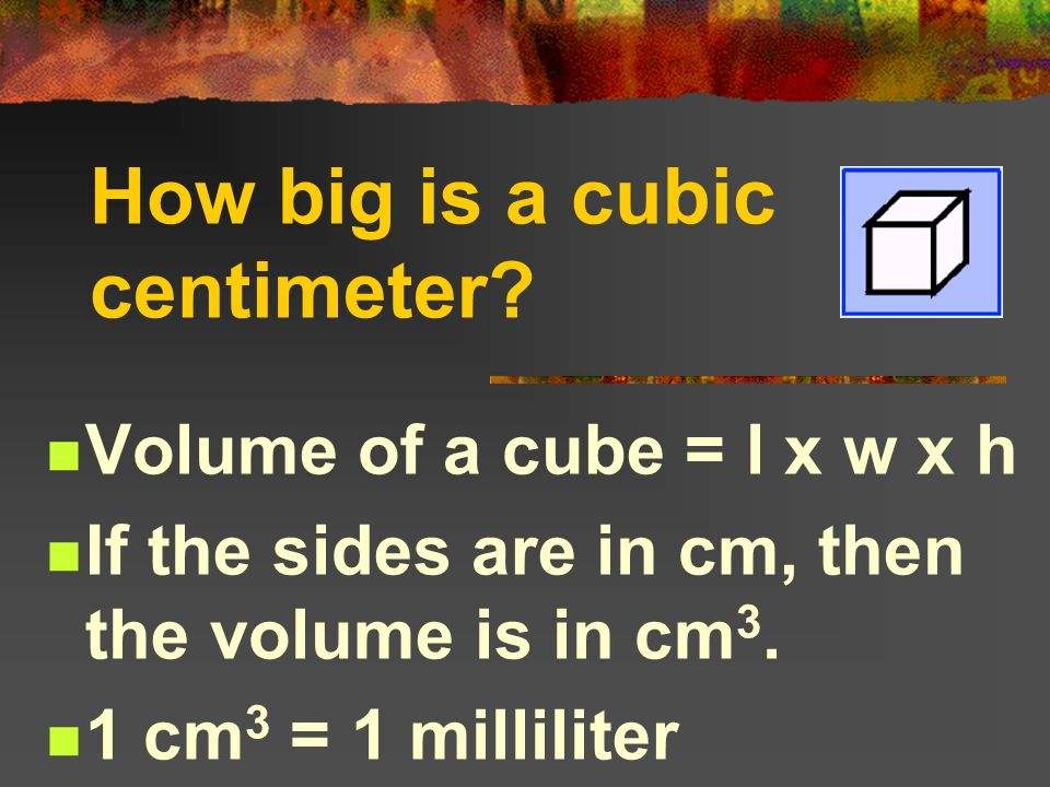 describe the relationship between a millimeter and cubic centimeter
